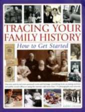 TRACING YOUR FAMILY HISTORY HOW TO GET