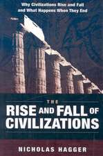 The Rise and Fall of Civilizations:  The Law of History