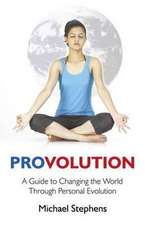 Provolution:  A Guide to Changing the World Through Personal Evolution
