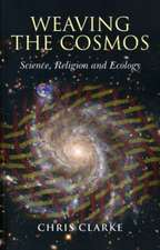 Weaving the Cosmos – Science, Religion and Ecology