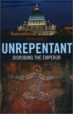 Unrepentant – Disrobing the Emperor