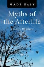 Myths of the Afterlife Made Easy:  Images of an Eternal Reality