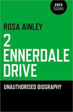 2 Ennerdale Drive:  Unauthorised Biography