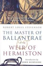 The Master of Ballantrae & Weir of Hermiston:  With Selected Short Stoires and Essays