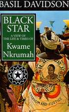 Black Star – A View of the Life and Times of Kwame Nkrumah