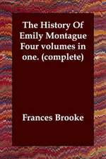 The History of Emily Montague Four Volumes in One. (Complete)