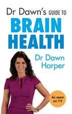 Dr Dawn's Guide to Brain Health