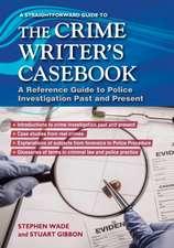 The Crime Writers Casebook: A Straightforward Guide