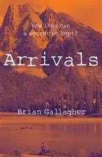 Arrivals: How Long Can a Secret Be Kept?