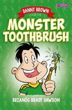 Danny Brown and the Monster Toothbrush