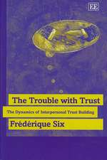 The Trouble with Trust – The Dynamics of Interpersonal Trust Building