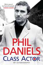 Phil Daniels - Class Actor