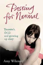 Passing For Normal: Tourette's, OCD and growing up crazy