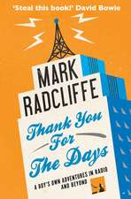 Thank You for the Days: A Boy's Own Adventures in Radio and Beyond