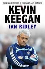 Kevin Keegan: An Intimate Portrait of Football's Last Romantic