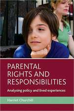 Parental rights and responsibilities: Analysing social policy and lived experiences
