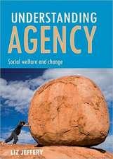 Understanding agency: Social welfare and change