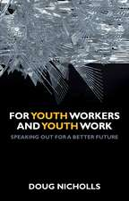 For Youth Workers and Youth Work: Speaking Out for a Better Future