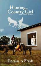 Hunting and Country Girl and Other Stories