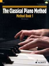 The Classical Piano Method - Method Book 1: With CD of Performances and Play-Along Backing Tracks