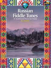 Russian Fiddle Tunes:  31 Traditional Pieces