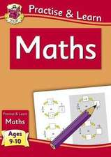 CGP Books: New Curriculum Practise & Learn: Maths for Ages 9