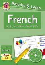 New Curriculum Practise & Learn: French for Ages 5-7 - with Vocab CD-ROM