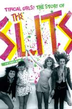 """Typical Girls: The Story of """"The Slits"""""""