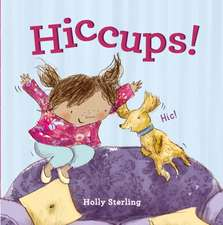 Sterling, H: Hiccups!
