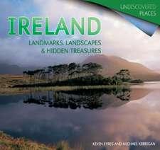 Ireland: Landmarks, Landscapes & Hidden Treasures