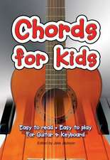 Chords For Kids: Easy to Read, Easy to Play, For Guitar & Keyboard