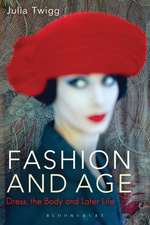 Fashion and Age: Dress, the Body and Later Life