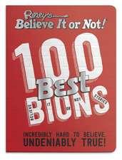 Ripley: Ripley's 100 Best Believe It or Nots