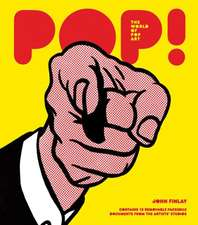 Pop! World of Pop Art:  The Evolution of a Dark Subculture