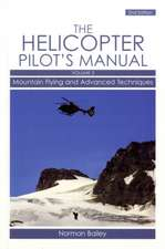 The Helicopter Pilot's Manual, Volume 3:  Mountain Flying and Advanced Techniques