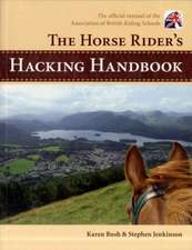 The Horse Rider's Hacking Handbook
