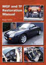 Mgf and TF Restoration Manual:  The Complete Story