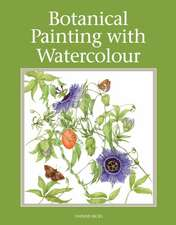 Botanical Painting with Watercolour:  A Training Guide