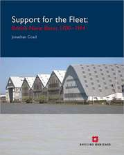 Support for the Fleet: Architecture and engineering of the Royal Navy's bases 1700-1914