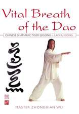 Vital Breath of the DAO:  Chinese Shamanic Tiger Qigong - Laohu Gong