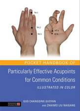 Pocket Handbook of Particularly Effective Acupoints for Common Conditions Illustrated in Color:  Understanding and Using the Five Elements to Develop Children's Full Potential for Parents, Teachers, and Therapists