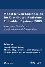 Model Driven Engineering for Distributed Real–Time Embedded Systems 2009: Advances, Standards, Applications and Perspectives