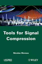 Tools for Signal Compression: Applications to Speech and Audio Coding