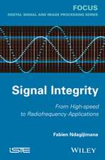 Signal Integrity: From High–Speed to Radiofrequency Applications