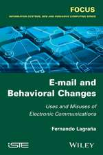 E–mail and Behavioral Changes: Uses and Misuses of Electronic Communications