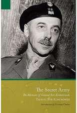 The Secret Army:  The Memoirs of General Bor-Komorowski