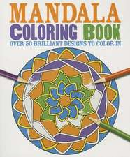 Mandala Coloring Book:  Over 50 Brilliant Designs to Color in