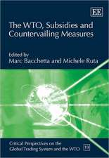 The WTO, Subsidies and Countervailing Measures