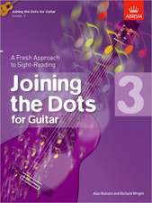 Joining the Dots for Guitar, Grade 3: A Fresh Approach to Sight-Reading