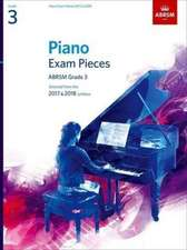 Piano Exam Pieces 2017 & 2018, Grade 3: Selected from the 2017 & 2018 syllabus